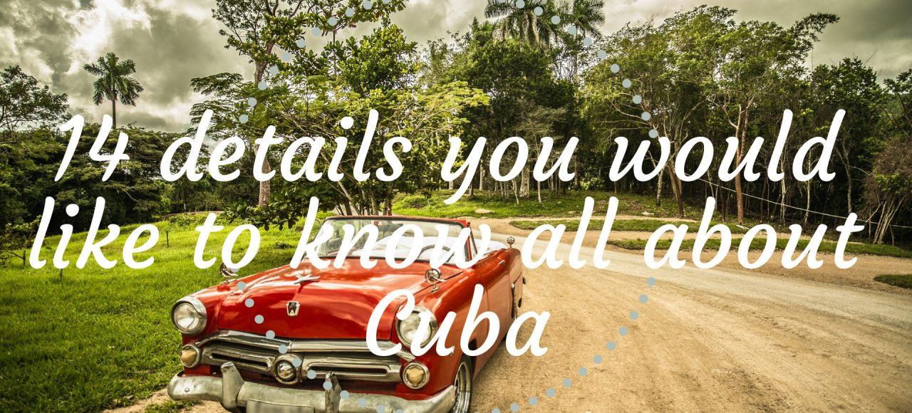 14 details you would like to know about Cuba